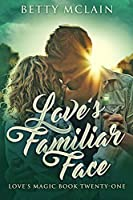 Love's Familiar Face (Love's Magic Book 21)