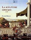 La sculpture grecque. La période classique, volume 2