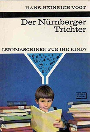 Der Nürnberger Trichter. Lernmaschinen für ihr Kind ?