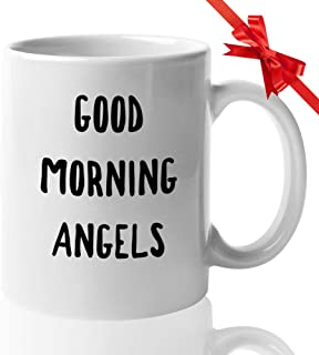 Comedy Film Coffee Mug - Good Morning Angels - Quotes American TV Series Comedy Action Lovers Fan Mother Father Brother Sister Son Daughter