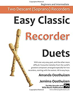Easy Classic Recorder Duets: With one very easy part, and the other more difficult. Comprises favourite melodies from the ...