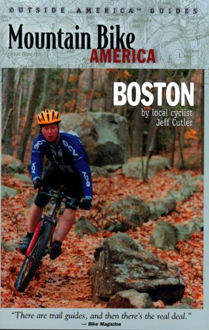 Mountain Bike America Greater Boston: An Atlas of the Greater Boston's Area's Greatest Off-Road Bicycle Rides (Mountain Bike America Guidebooks)