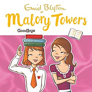 Malory Towers: Goodbye     Malory Towers, Book 12              By:                                                                                                                                 Enid Blyton,                                                                                        Pamela Cox                               Narrated by:                                                                                                                                 Esther Wane                      Length: 5 hrs and 12 mins     24 ratings     Overall 4.7