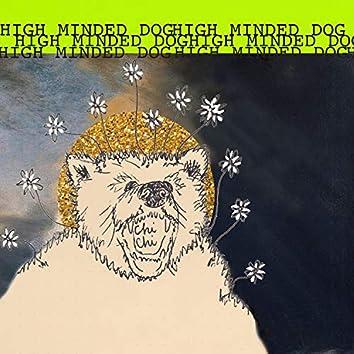 High Minded Dog