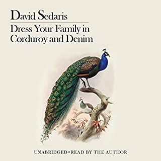 Dress Your Family in Corduroy and Denim                   Autor:                                                                                                                                 David Sedaris                               Sprecher:                                                                                                                                 David Sedaris                      Spieldauer: 6 Std. und 18 Min.     19 Bewertungen     Gesamt 4,4