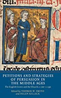 Petitions and Strategies of Persuasion in the Middle Ages: The English Crown and the Church, c.1200-c.1550