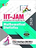 IIT-JAM Joint Admission Test for M.Sc. Mathematical Statistics 15 Year's Solved Papers (2005-2019) and 5 Model Papers (With Explanations) 2020