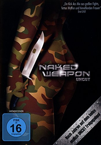 Naked Weapon - Uncut
