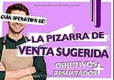 GUÍA OPERATIVA DE:: La pizarra de venta sugerida OBJETIVOS + RESULTADOS (RECURSOS PARA UNA BUENA GESTIÓN GASTRONÓMICA - Recursos para restaurantes - Camareros y camareras)