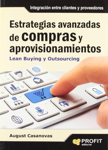 Estrategias avanzadas de compras y aprovisionamientos: Lean Buying y Outsourcing