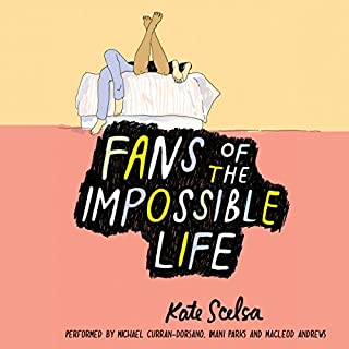 Fans of the Impossible Life                   By:                                                                                                                                 Kate Scelsa                               Narrated by:                                                                                                                                 Michael Curran-Dorsano,                                                                                        Imani Parks,                                                                                        MacLeod Andrews                      Length: 7 hrs and 49 mins     38 ratings     Overall 4.0