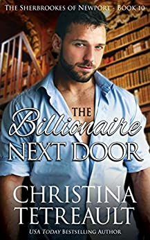 The Billionaire Next Door (The Sherbrookes of Newport Book 10) by [Christina Tetreault]