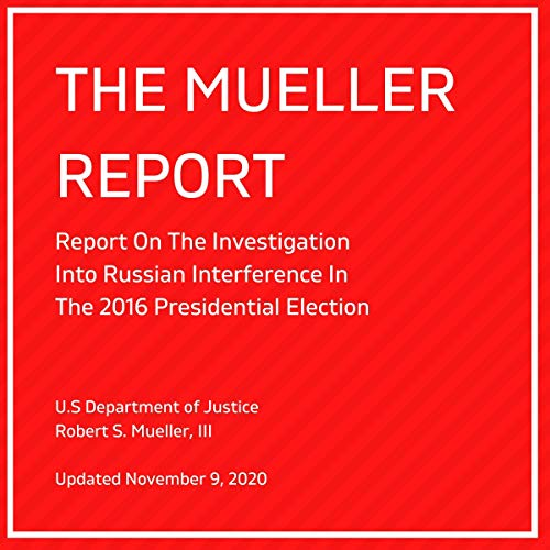 The Mueller Report Audiobook By U.S. Department of Justice, Robert S. Mueller III cover art