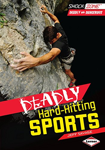 DEADLY HARD-HITTING SPORTS (Shockzone: Deadly and Dangerous)