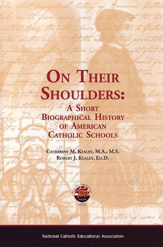 Compare Textbook Prices for On Their Shoulders: A Short Biographical History of American Catholic Schools  ISBN 9781558333062 by Catherine Kealey,Robert Kealy