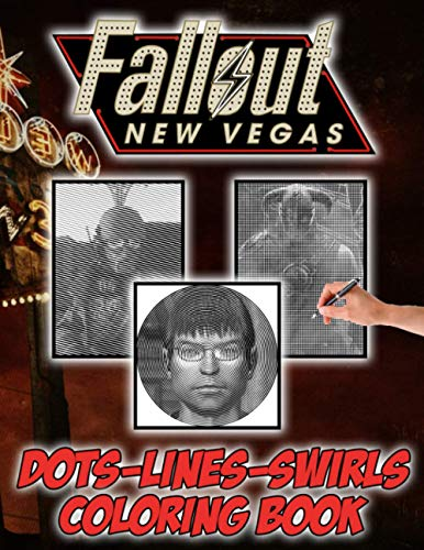 Fallout New Vegas Dots Lines Swirls Coloring Book: Fallout New Vegas Perfect Gift Color Dots Lines Swirls Activity Books For Kid And Adult