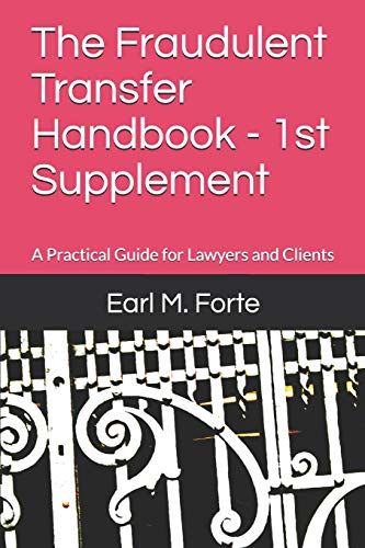 The Fraudulent Transfer Handbook - 1st Supplement: A Practical Guide for Lawyers and Clients