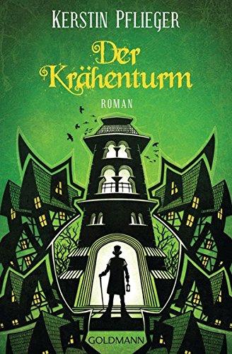 Der Krähenturm: Roman