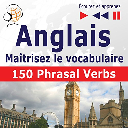 Couverture de Maîtrisez le vocabulaire anglais - 150 phrasal verbs. niveau intermédiaire / avancé B2-C1