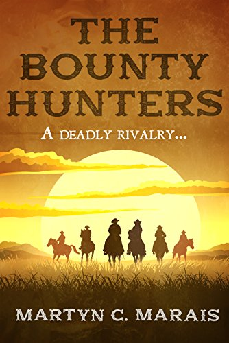 The Bounty Hunters (The Bounty Hunter Series Book 1) by [Martyn C Marais]