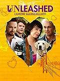 Unleashed - L'Amore Sguinzagliato