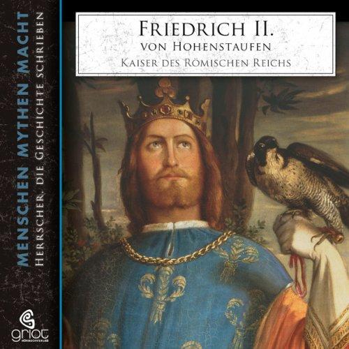 Friedrich II. von Hohenstaufen (Menschen, Mythen, Macht) audiobook cover art