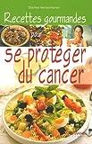 Recettes gourmandes pour se protéger du cancer