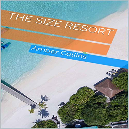 The Size Resort Audiobook By Amber Collins cover art