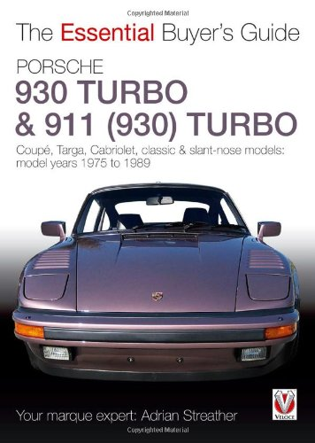 Compare Textbook Prices for Porsche 930 Turbo & 911 930  Turbo: Coupe, Targa, Cabriolet, Classic & Slant-Nose Models The Essential Buyer's Guide  ISBN 0884874252495 by Streather, Adrian