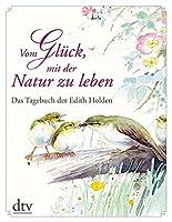 Vom Glueck, mit der Natur zu leben: Das Tagebuch der Edith Holden