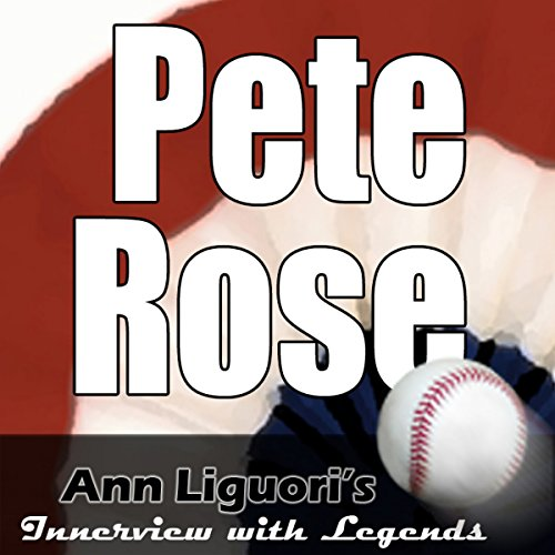 Ann Liguori's Audio Hall of Fame: Pete Rose audiobook cover art