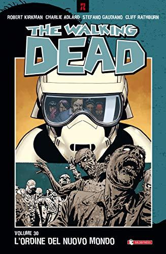 The walking dead. L' ordine del nuovo mondo (Vol. 30)