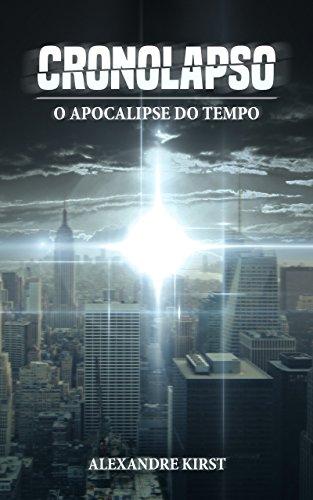 Cronolapso, o apocalipse do tempo por [Alexandre Kirst]