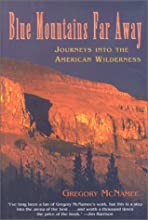 Blue Mountains Far Away: Journeys into the American Wilderness