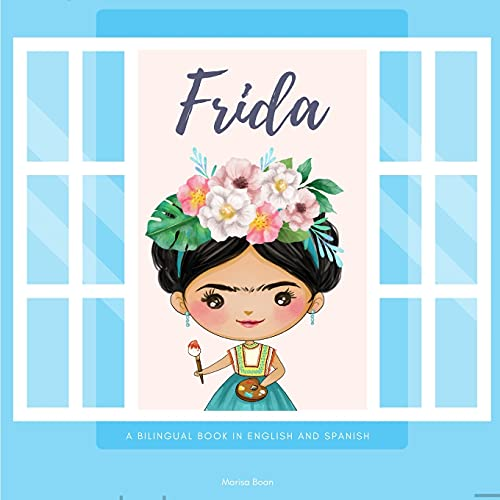 Frida: Frida Kahlo: A Bilingual Book in English and Spanish
