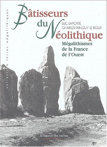 Bâtisseurs du Néolithique : Mégalithismes de la France de l'Ouest (Terres.Mega.)