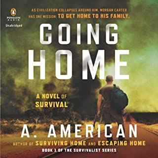 Going Home     A Novel              By:                                                                                                                                 A. American                               Narrated by:                                                                                                                                 Duke Fontaine                      Length: 13 hrs and 12 mins     158 ratings     Overall 4.2