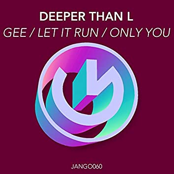 Gee / Let It Run / Only You