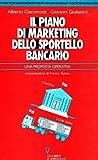 Il piano di marketing dello sportello bancario (Network strumenti)