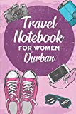 Travel Notebook for Women Durban: 6x9 Travel Journal or Diary with prompts, Checklists and Bucketlists perfect gift for your Trip to Durban for every Traveler
