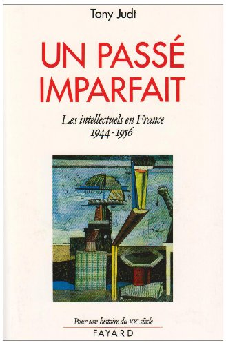 Un passé imparfait, les intellectuels en France 1944-1956