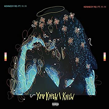 You Know I Know (feat. 11:11)