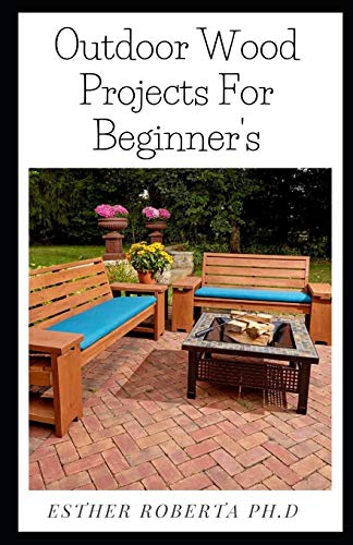 Outdoor Wood Projects For Beginner's: Step-by-Step Projects (Creative Homeowner) Easy-to-Follow Instructions for Trellises, Planters, Decking, Fences, Chairs, Tables, Sheds, Pergolas, and More