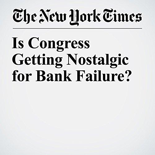 Is Congress Getting Nostalgic for Bank Failure? copertina