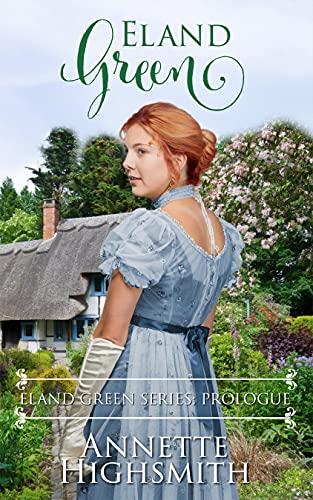 Eland Green : A Sweet Historical Romance by [Annette  Highsmith ]