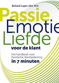 Passie, Emotie, Liefde voor de Klant: Het handboek voor Excellente Klantbediening in 7 minuten