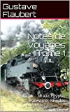 Notes de voyages Tome 1: Italie,Egypte, Palestine, Rhodes (French Edition)