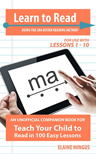 Learn to Read: A Companion Reader for Teach Your Child How to Read in 100 Easy Lessons (for use with lessons 1-10) (100 Easy Lessons Companion Readers Book 1)