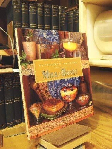 The Victorian Kitchen Book of Milk and Honey