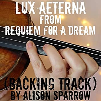 """Lux Aeterna (From """"Requiem For A Dream"""") [BACKING TRACK]"""